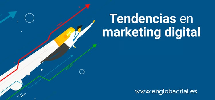 Descubre las tendencias en Marketing Digital